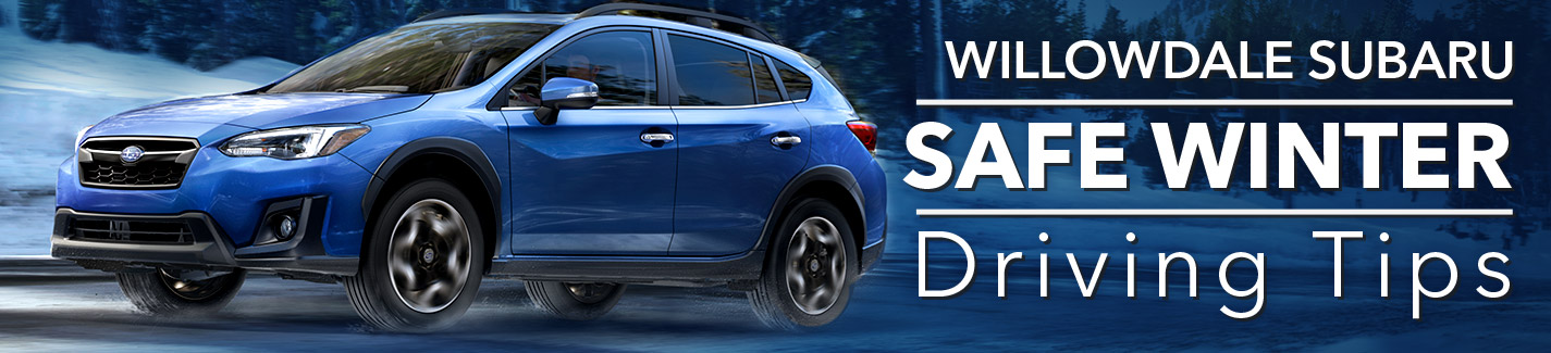 Winter Safe Driving Tips From Willowdale Subaru