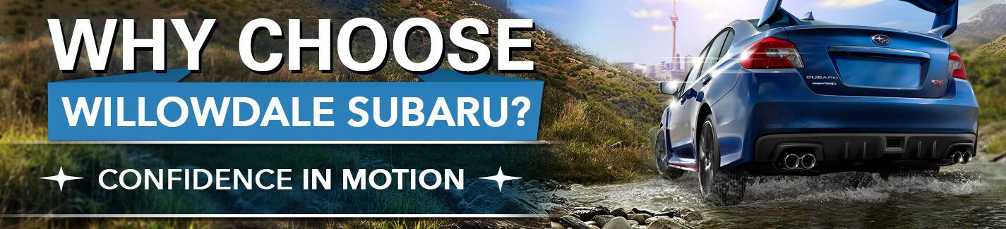 Why choose Willowdale Subaru?