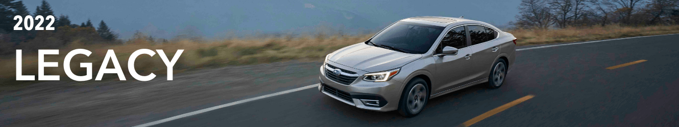 2022 SUBARU LEGACY OFFERS - THE ALL-NEW ALTERNATIVE TO THE TRADITIONAL SEDAN